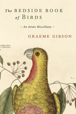 Book The Bedside Book of Birds: An Avian Miscellany by Graeme Gibson