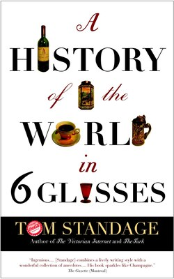 Book A History of the World in Six Glasses by Tom Standage