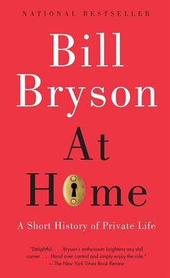 Book At Home: A Short History Of Private Life by Bill Bryson