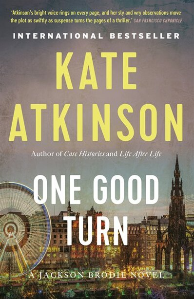 One Good Turn: A Jolly Murder Mystery by Kate Atkinson