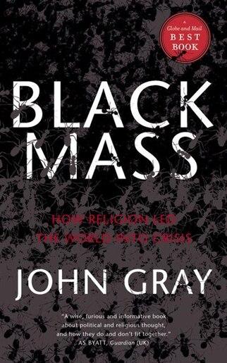 Black Mass: How Religion Led The World Into Crisis