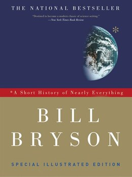 Book A Short History Of Nearly Everything, Illustrated Edition by Bill Bryson