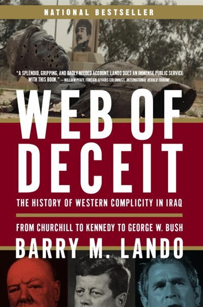 Web Of Deceit: The History Of Western Complicity In Iraq, From Churchill To Kennedy To George W. Bush by Barry Lando