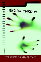 Demon Theory: A Novel