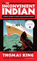 Book The Inconvenient Indian: A Curious Account Of Native People In North America by Thomas King