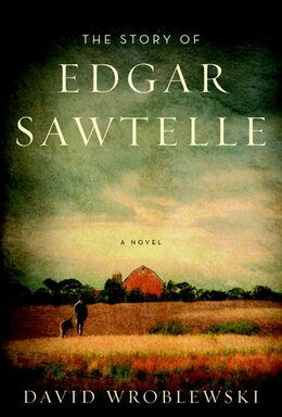 Book The Story Of Edgar Sawtelle by DAVID WROBLEWSKI