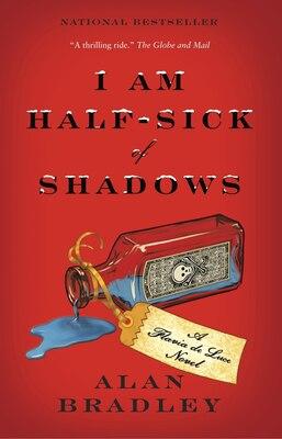 Book I Am Half-sick Of Shadows by Alan Bradley
