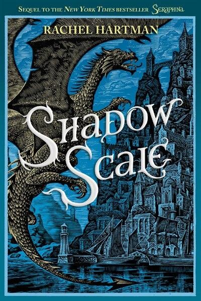 Shadow Scale: A Companion To Seraphina by Rachel Hartman