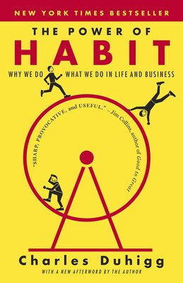 Book The Power Of Habit: Why We Do What We Do In Life And Business by Charles Duhigg