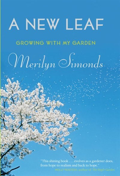 A New Leaf: Growing With My Garden by Merilyn Simonds