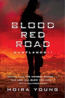 Blood Red Road: Dustlands: 1