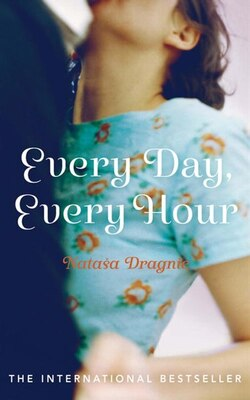 Book Every Day, Every Hour by Natasa Dragnic