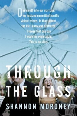 Book Through The Glass by Shannon Moroney