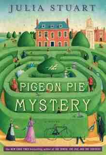 The Pigeon Pie Mystery: A Novel by Julia Stuart