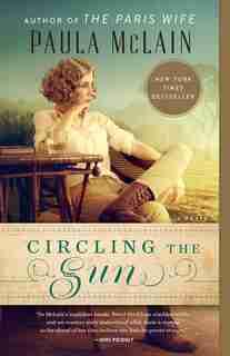 Circling The Sun by Paula McLain
