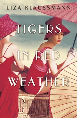 Book Tigers In Red Weather by Liza Klaussmann