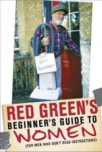 Book Red Green's Beginner's Guide To Women: (for Men Who Don't Read Instructions) by Red Green