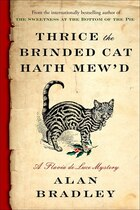 Thrice The Brinded Cat Hath Mew'd: A Flavia De Luce Novel