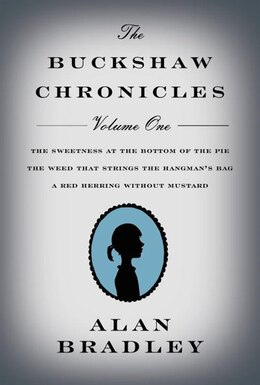 Book The Buckshaw Chronicles, Volume 1 by Alan Bradley