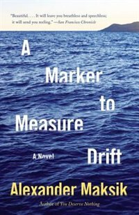 Book A Marker To Measure Drift by Alexander Maksik