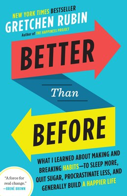 Book Better Than Before: Mastering The Habits Of Our Everyday Lives by Gretchen Rubin