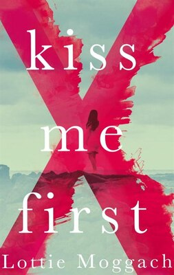 Book Kiss Me First by Lottie Moggach