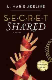 Secret Shared: A S.e.c.r.e.t. Novel by L. Marie Adeline