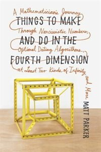 Book Things To Make And Do In The Fourth Dimension by Matthew Parker