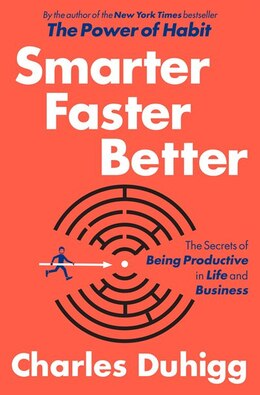 Book Smarter Faster Better by Charles Duhigg