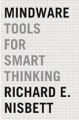 Book Mindware: Tools For Smart Thinking by Richard Nisbett
