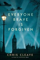 Book Everyone Brave Is Forgiven by Chris Cleave
