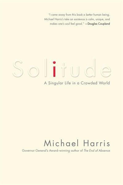 Solitude: A Singular Life In A Crowded World by Michael Harris