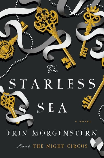 The Starless Sea: A Novel by Erin Morgenstern