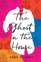 The Ghost In The House