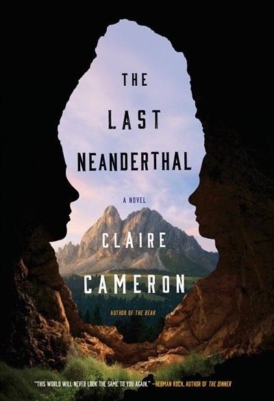 LAST NEANDERTHAL by Claire Cameron