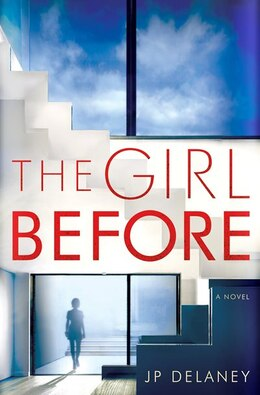 Book The Girl Before: A Novel by Jp Delaney