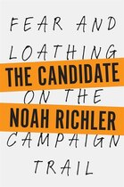 Book The Candidate: Fear And Loathing On The Campaign Trail by Noah Richler