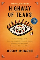 Highway Of Tears: A True Story Of Racism, Indifference And The Pursuit Of Justice For Missing And…