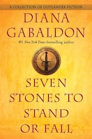 Book Seven Stones To Stand Or Fall by Diana Gabaldon