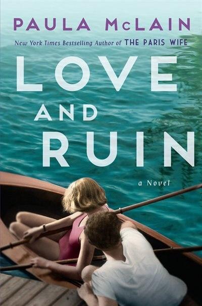 LOVE & RUIN: A Novel by Paula McLain