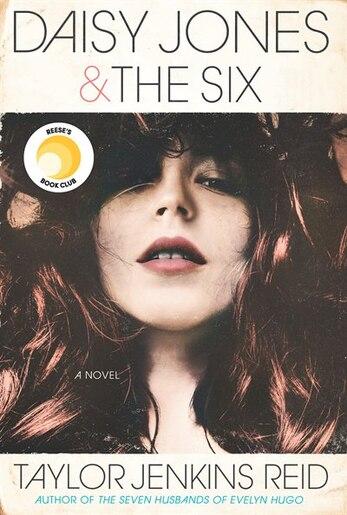 Daisy Jones & The Six: A Novel by Taylor Jenkins Reid