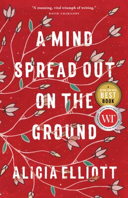 Book A Mind Spread Out On The Ground by Alicia Elliott