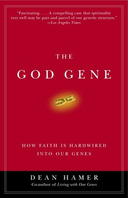Book The God Gene: How Faith Is Hardwired Into Our Genes by Dean H. Hamer