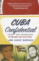 Cuba Confidential: Love And Vengeance In Miami And Havana