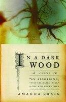 In a Dark Wood: A Novel