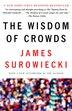 The Wisdom of Crowds by James Surowiecki