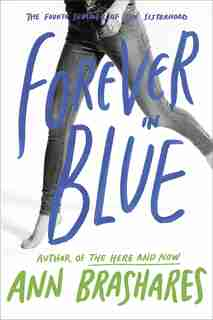 Forever in Blue: The Fourth Summer of the Sisterhood by Ann Brashares