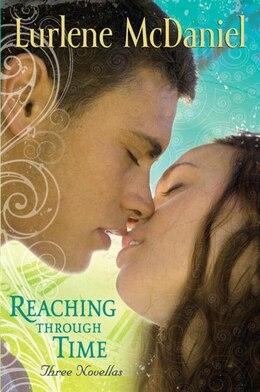 Book Reaching Through Time: Three Novellas by Lurlene Mcdaniel