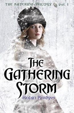 Book The Katerina Trilogy, Vol. I: The Gathering Storm by Robin Bridges
