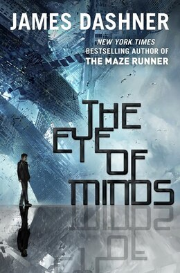Book The Eye Of Minds (the Mortality Doctrine, Book One) by James Dashner